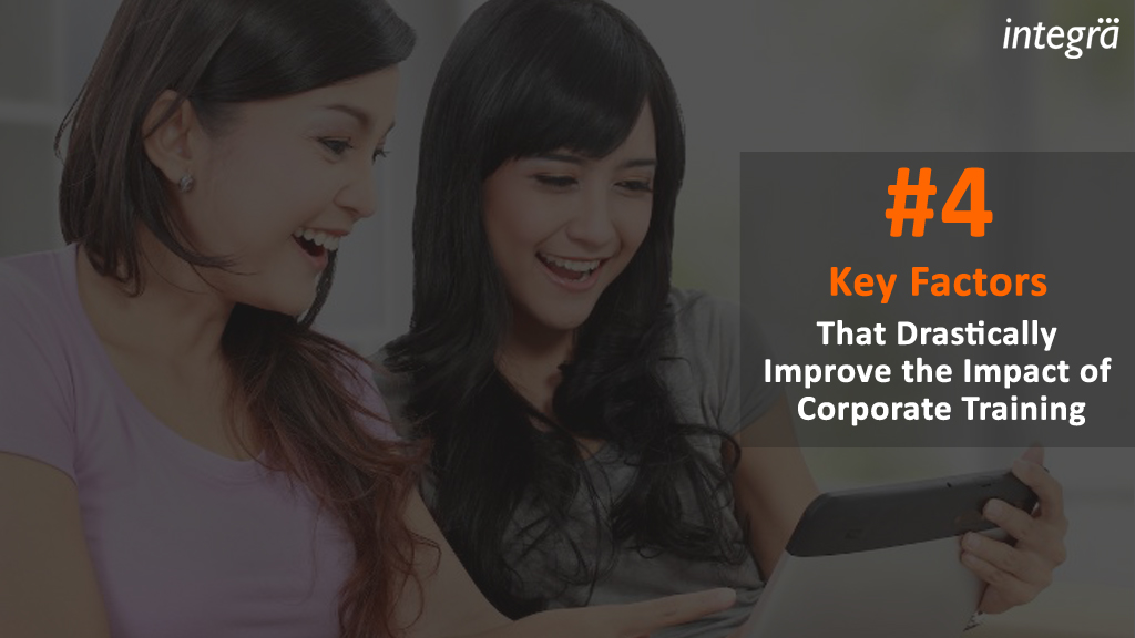 4 Key Factors That Drastically Improve the Impact of Corporate Training