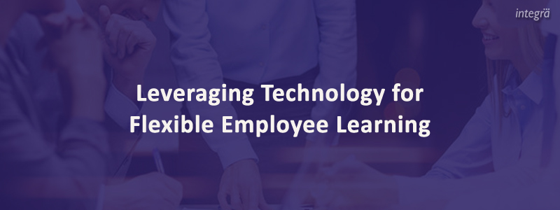 Leveraging Technology for Flexible Employee Learning Gallery Leveraging Technology for Flexible Employee Learning