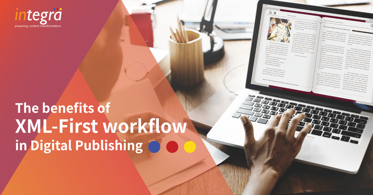 The benefits of XML-First workflow in Digital Publishing