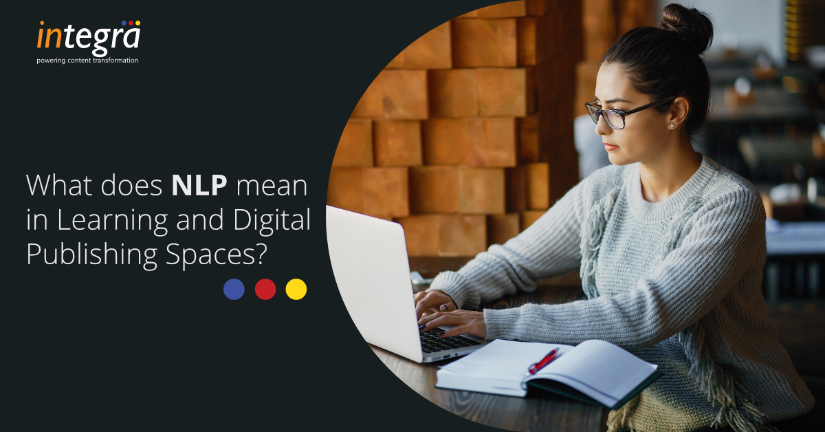 What does NLP mean in the Learning and Digital Publishing spaces? Gallery What does NLP mean in the Learning and Digital Publishing spaces?